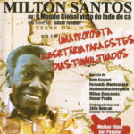 Encontro Com Milton Santos Ou O Mundo Global Do Lado De Cá