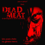 Dead Meat – O Banquete dos Zumbis