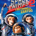 Space Chimps 2 – O Retorno de Zartog
