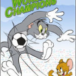 Tom e Jerry: Campeões do Mundo