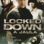 Locked Down – A Jaula