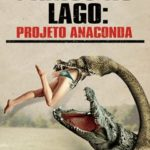 Pânico no Lago – Projeto Anaconda 1080p WEB-DL Dublado 5.1 – Torrent Dual Audio (2015) Download