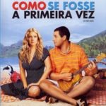Como se Fosse a Primeira Vez (2004) Bluray 720p Dublado – Torrent Download