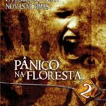 Pânico Na Floresta 2 BluRay 720p Dublado – Torrent Dual Áudio (2007) Download