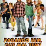 Pagando Bem, Que Mal Tem (2008) Dublado Bluray 1080p Download Torrent