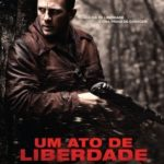 Um Ato de Liberdade Torrent Download (2008) BluRay 720p – 1080p Dual Áudio