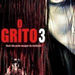 O Grito 3 (2009) BluRay 720p Dual Áudio – Download Torrent
