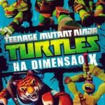 As Tartarugas Ninjas na Dimensão X Torrent – DVD-R Dual Áudio (2015)