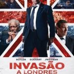 Invasão à Londres Torrent – BluRay 720p e 1080p Dual Áudio 5.1 Download (2016)
