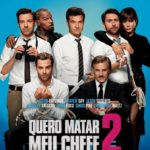 Quero Matar Meu Chefe 2 – Blu-Ray 720p – 1080p 5.1 CH Dublado – Torrent Download (2014)