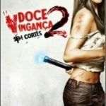 Doce Vingança 2 Dublado (2014) BluRay Rip 1080p 5.1 Download Torrent