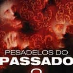Pesadelos do Passado 2 (2015) BluRay 720p | 1080p Dual Áudio Torrent Download
