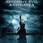 Resident Evil – A Vingança 2017 Torrent Download – BluRay 720p e 1080p 5.1 Dublado / Dual Áudio