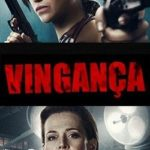 Vingança (2017) Dual Áudio BluRay 720p | 1080p – Torrent Download