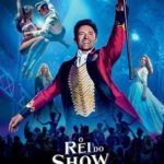 O Rei do Show Torrent (2018) Dual Áudio 5.1 / Dublado BluRay 720p | 1080p – Download