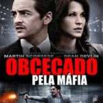 Obcecado pela Máfia Torrent (2018) Dual Áudio BluRay 720p – Download