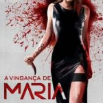 A Vingança de Maria Torrent (2019) Legendado 5.1 WEB-DL 720p | 1080p – Download