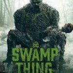 Monstro do Pântano (Swamp Thing) 1ª Temporada Torrent (2019) Dual Áudio / Legendado WEB-DL 720p | 1080p – Download