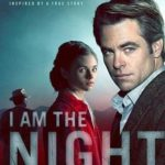 I Am the Night 1ª Temporada Torrent (2019) Dual Áudio / Legendado WEB-DL 720p | 1080p – Download