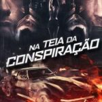 Na Teia da Conspiração Torrent (2019) Dual Áudio / Dublado BluRay 1080p – Download
