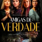 Amigas de Verdade Torrent (2020) Dual Áudio 5.1 / Dublado WEB-DL 1080p – Download