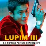 Lupin III: E o Coração Púrpura de Cleópatra Torrent (2014) Dual Áudio / Dublado BluRay 720p | 1080p FULL HD – Download