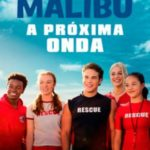 Resgate em Malibu 2 – A Próxima Onda Torrent (2020) Dual Áudio 5.1 / Dublado WEB-DL 1080p FULL HD – Download