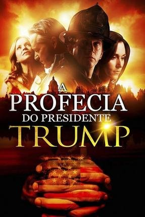Baixar Torrent A Profecia do Presidente Trump Torrent (2019) Dual Áudio / Dublado WEB-DL 720p | 1080p – Download Download Grátis