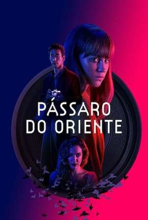 Baixar Torrent Pássaro do Oriente Torrent – (2019) Dual Áudio 5.1 / Dublado WEB-DL 720p | 1080p – Download Download Grátis