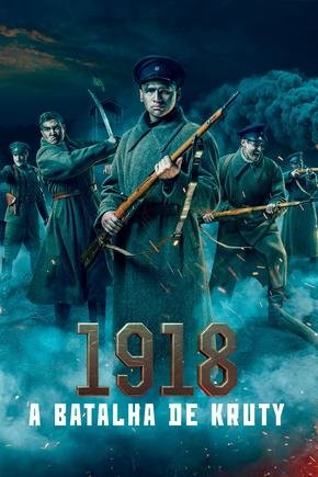Baixar Torrent 1918: A Batalha de Kruty Torrent (2020) Dual Áudio / Dublado WEB-DL 1080p – Download Download Grátis