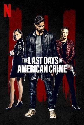 Baixar Torrent The Last Days of American Crime Torrent (2020) Dual Áudio 5.1 / Dublado WEB-DL 720p | 1080p – Download Download Grátis
