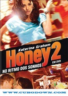 Baixar Torrent Honey 2 – No Ritmo dos Seus Sonhos – BluRay 1080p Dublado Torrent Download (2011) Download Grátis