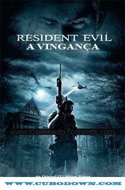 Baixar Torrent Resident Evil – A Vingança 2017 Torrent Download – BluRay 720p e 1080p 5.1 Dublado / Dual Áudio Download Grátis
