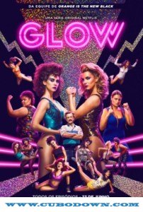 Baixar Torrent GLOW 2017 1ª Temporada Torrent Download – WEBRip 720p Dual Áudio Download Grátis