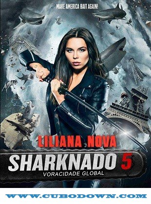 Baixar Torrent Sharknado 5: Voracidade Global (2017) Dual Áudio 5.1 720p | 1080p – Torrent Download Download Grátis